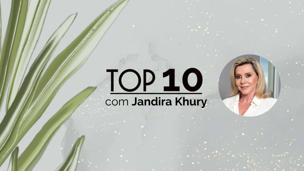 TOP10: Jandira Khury seleciona suas dicas para um self care de sucesso