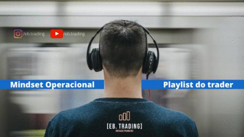 Mindset Operacional – Playlist do Trader