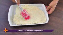 Aprenda a fazer dadinhos de tapioca