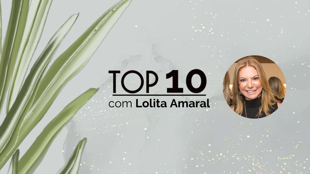 TOP10: Lolita Amaral seleciona dicas para manter o alto astral