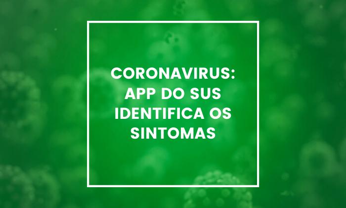 Coronavírus: app do SUS identifica os sintomas