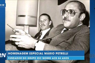 Homenagem especial Mário Petrelli:  Fundador do Grupo RIC morre aos 84 anos
