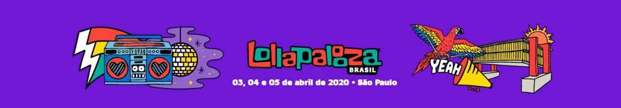 Line-up oficial diário do Lollapalooza Brasil 2020