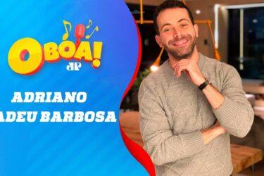 #AdrianoTadeuBarbosa  – O BOA! – 16/07/19