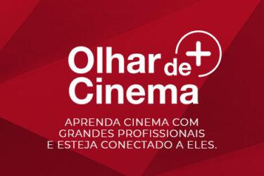 Plataforma digital Olhar de Cinema: 30 dias grátis para novos assinantes