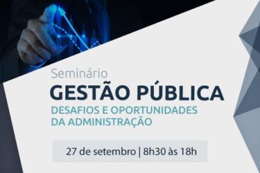 Seminário Gestão Pública: Desafios e Oportunidades da Administração