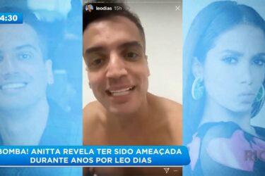 Bomba! Anitta revela ter sido ameaçada  durante anos por Leo Dias
