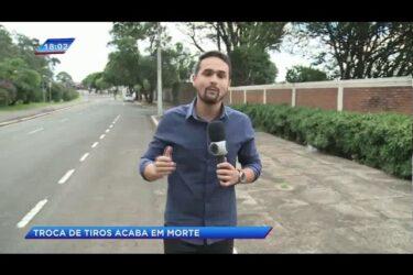Troca de tiros acaba em morte na cidade de Maringá