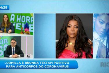 Ludmilla e Brunna testam positivo para anticorpos do coronavírus