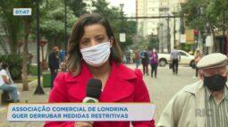 Associação comercial de Londrina quer derrubar medidas restritivas