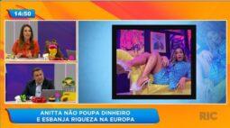 Anitta não poupa dinheiro e esbanja riqueza na Europa