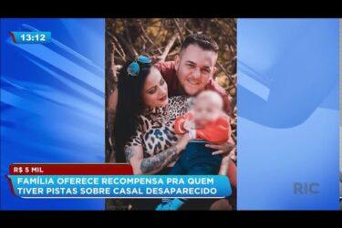 Família oferece recompensa para quem tiver informações sobre casal desaparecido em Goioerê