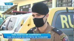 Três mortos em confronto com policiais no distrito de Paiquerê
