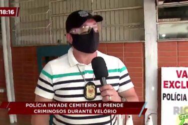Polícia invade cemitério e prende criminosos durante velório