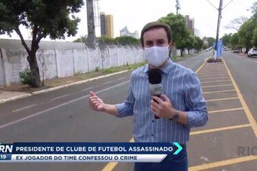 Presidente de clube de futebol é assassinado ex jogador do time confessou o crime