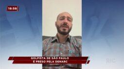 Golpista de São Paulo é preso pela Denarc