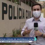 Presidente da câmara de Arapongas é detido ele é suspeito de liderar organização criminosa
