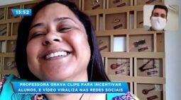 Professora grava clipe para incentivar alunos, e vídeo viraliza nas redes sociais