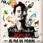 Especial 'Alma de Pobre', de Afonso Padilha, é um sucesso na Netflix