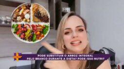 Pode isso Nutri: pode substituir o arroz integral pelo branco durante a dieta?