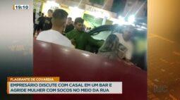 Empresário discute com casal em um bar e agride mulher com socos no meio da rua