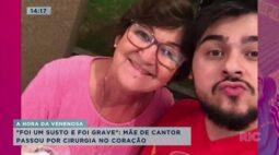 Mãe de Cristiano da dupla Zé Neto e Cristiano teve que fazer cirurgia