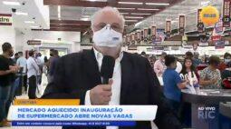Mercado aquecido! inauguração de supermercado abre novas vagas