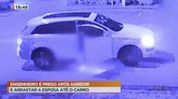 Engenheiro é preso após agredir e atropelar a namorada