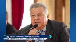 Morre vereador Jairo Marcelino aos 72 anos, ele estava internado com covid 19