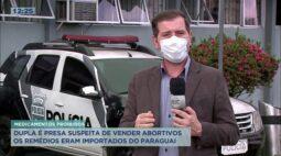 Dupla é presa por suspeita de vender abortivos importados do Paraguai