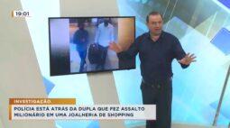 Polícia está atrás de dupla que fez assalto milionário em uma joalheria de shopping