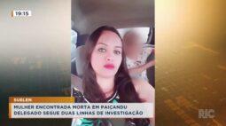 Mulher encontrada morta em Paiçandu delegado segue duas linhas de investigação
