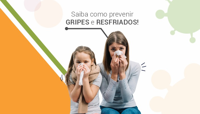 Saiba como prevenir Gripes e Resfriados