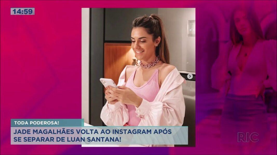 Após se separar de Luan Santana, Jade Magalhães volta ao Instagram