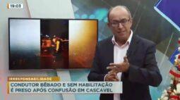Condutor bêbado e sem habilitação é preso após confusão em Cascavel