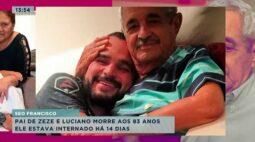 Internado há 14 dias: pai de Zezé e Luciano morre aos 83 anos