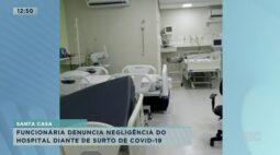 Funcionária denuncia negligência do hospital diante de surto de covid-19