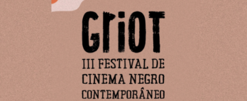 Griot – III Festival de Cinema Negro Contemporâneo