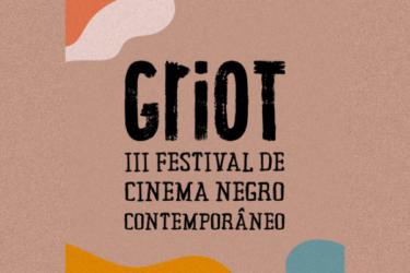 Griot – III Festival de Cinema Negro Contemporâneo