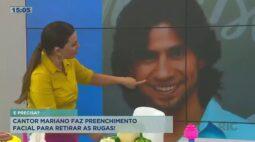 Cantor Mariano faz preenchimento facial para retirar as rugas