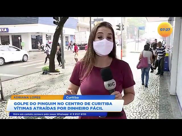 Golpe do pinguim no centro de Curitiba vítimas atraídas por dinheiro fácil