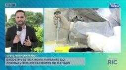 Secretaria da saúde investiga nova variante do coronavírus em pacientes de Manaus