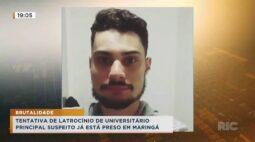 Tentativa de latrocínio de universitário, o principal suspeito já está preso em Maringá