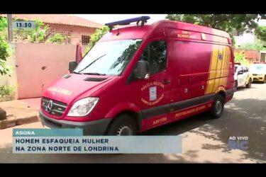 Homem esfaqueia mulher na Zona Norte de Londrina