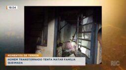 Homem transtornado tenta matar família queimada