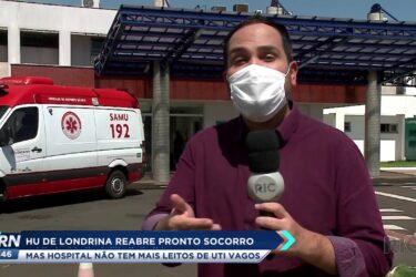 HU de Londrina reabre pronto socorro mas hospital não tem leitos de UTI vagos