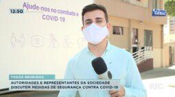 Autoridades e representantes da sociedade discutem medidas de segurança contra COVID-19