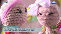 Voluntárias do hospital do câncer doam 100 bonecas feitas à mão