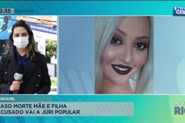 Caso morte mãe e filha: acusado vai a júri popular em Cascavel
