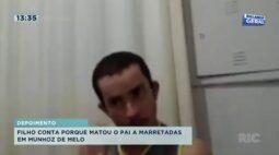 Filho em depoimento conta porque matou o pai a marretadas em Munhoz de Melo